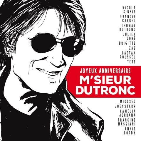 Gagnez 5 albums hommages « Joyeux Anniversaire M'Sieur Dutronc »