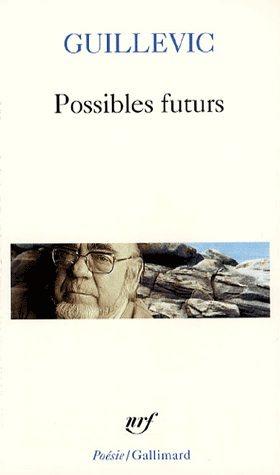 «Possibles futurs» d'Eugène Guillevic, la juste mesure des choses.