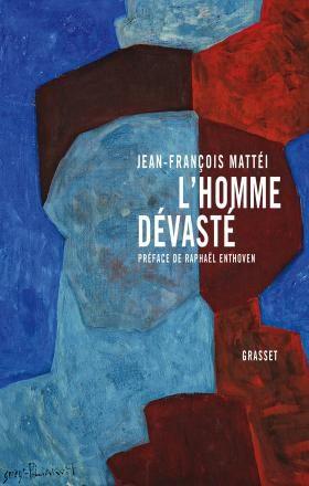 «L'homme dévasté» de Jean-François Mattei, le monde a disparu en tant que monde.