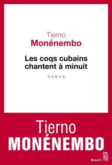 « Les coqs cubains chantent à minuit », de Tierno Monénembo : les origines, à contre-courant