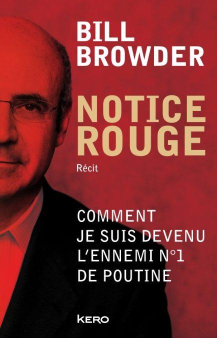 «Notice rouge» de Bill Browder, comment je suis devenu l'ennemi numéro 1 de Poutine.
