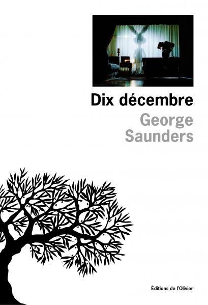 « Dix décembre », les nouvelles terrifiantes de George Saunders traduites en français