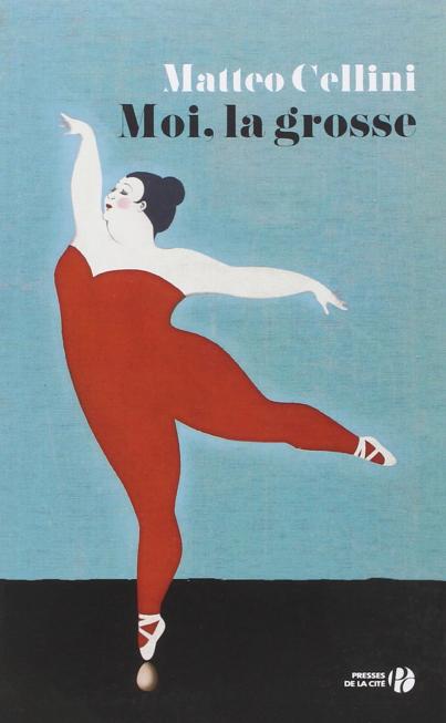 «Moi, la grosse» de Matteo Cellini: derrière les apparences, la vie.