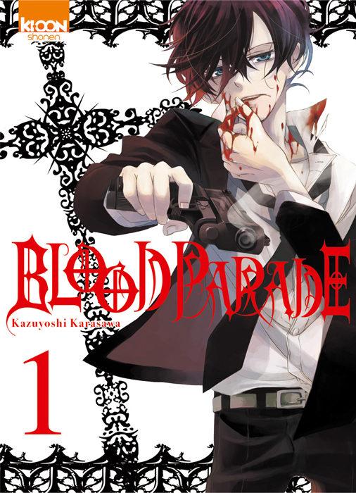 «Blood Parade» Tome 1: à bas la reine !