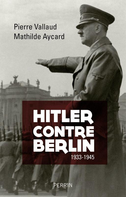 Les relations houleuses entre Hitler et Berlin