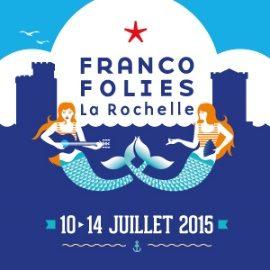 Festival : les Francofolies de La Rochelle 2015