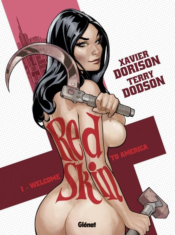 «Red Skin : Welcome to America» Tome 1: Quand une bombe atomique made in URSS arrive aux USA