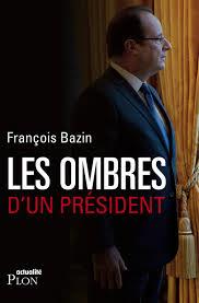 Les Ombres du Président de François Bazin