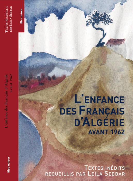 «L'enfance des Français d'Algérie avant 1962», textes inédits recueillis par Leïla Sebbar