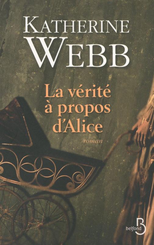 «La Vérité à propos d'Alice» : Katherine Webb joue avec les codes du roman victorien chez Belfond