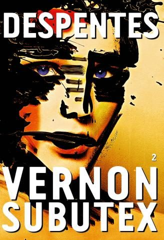 « Vernon Subutex 2 » : Despentes confirme
