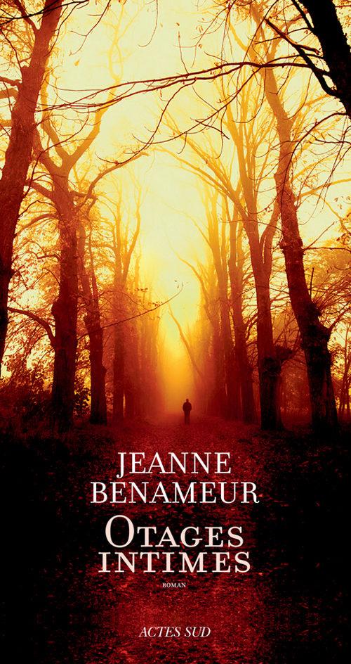 « Otages intimes » de Jeanne Benameur : l'écriture captive