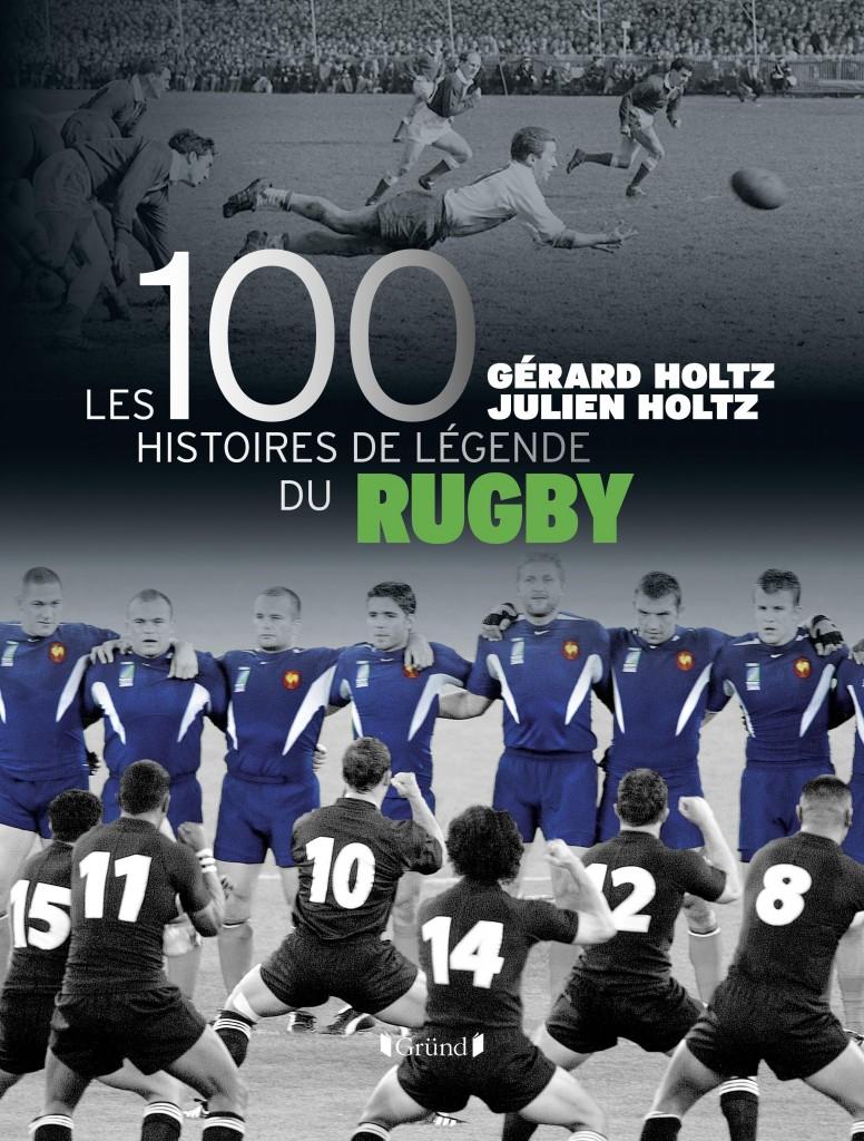 Les 100 Histoires de légende du Rugby