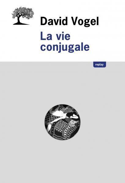 «La vie conjugale», un roman de moeurs viennois écrit en hébreu par David Vogel
