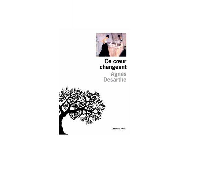 «Ce cœur changeant», un roman historique moderne, par Agnès Desarthe