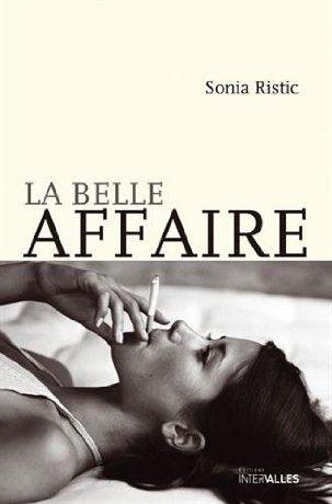 «La belle affaire», une vie de femmes par Sonia Ristic