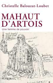 «Mahaut d'Artois» par Christelle Balouzat – Loubet