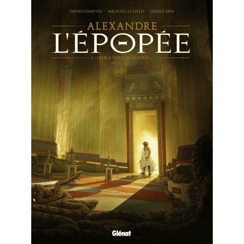 «Alexandre : l'épopée» Tome1 : début de règne