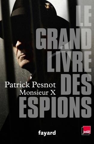 «Le grand livre des espions» de Patrick Pesnot