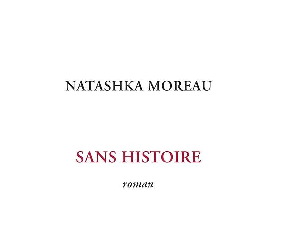 «Sans histoire», Natashka Moreau dépeint une femme distanciée