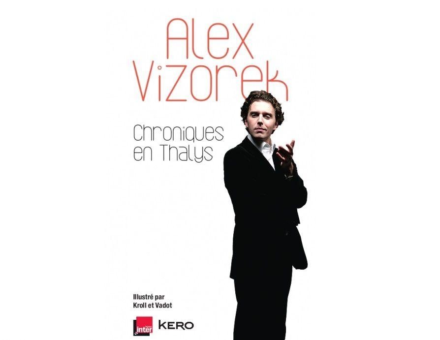 «Chroniques en Thalys», d'Alex Vizorek