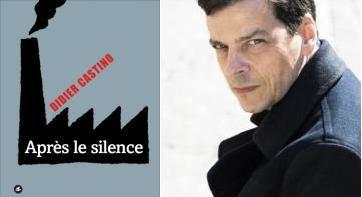«Après le silence», de Didier Castino, un premier roman puissant