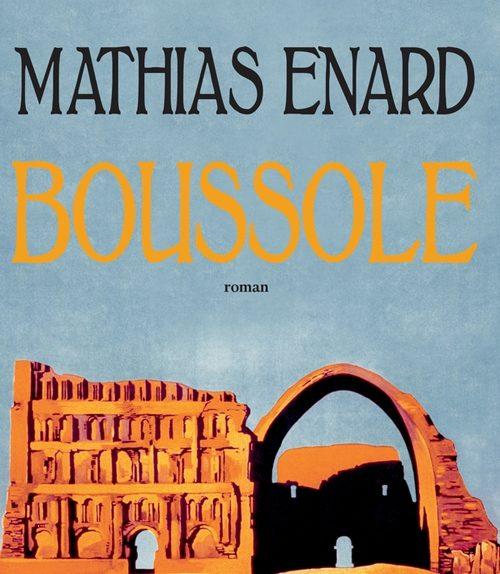 « Boussole » : Mathias Enard aux portes de l'Orientalisme