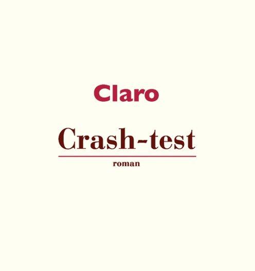 «Crash-test», une rentrée littéraire fracassante avec Claro