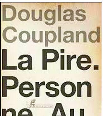 «La Pire. Personne. Au monde», Douglas Coupland caricature à foison