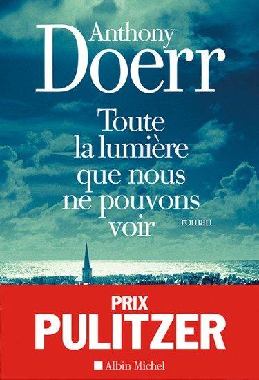 «Toute la lumière que nous ne pouvons voir», d'Anthony Doerr : un prix Pulitzer qui se lit comme on regarde un bon film