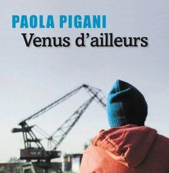 «Venus d'ailleurs», chroniques d'une vie de réfugiés par Paola Pigani