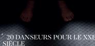 20 Danseurs pour le XXe siècle   Boris Charmatz   Opéra national de Paris