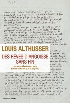 Louis Althusser, « Des rêves d'angoisse sans fin », Récits de rêves (1941-1967) suivi de Un meurtre à deux (1985).