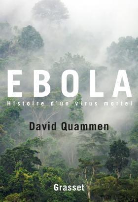« Ebola » par David Quammen, la mort invisible…