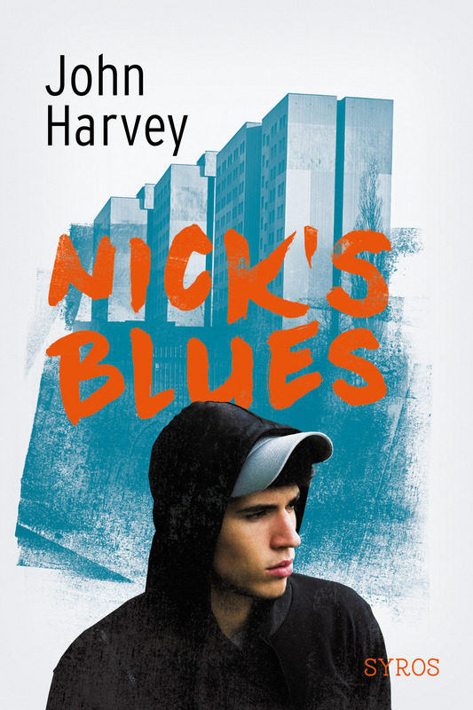 « Nick's Blues » de John Harvey : teenage blues in London chez Syros