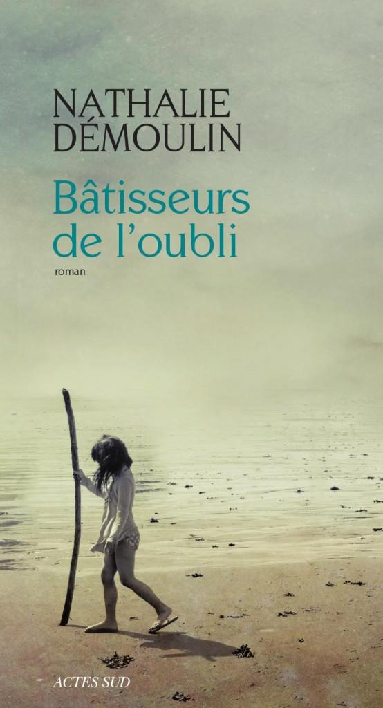 [Critique] «Bâtisseurs de l'oubli» de Nathalie Démoulin : un livre atmosphérique servi par une écriture somptueuse