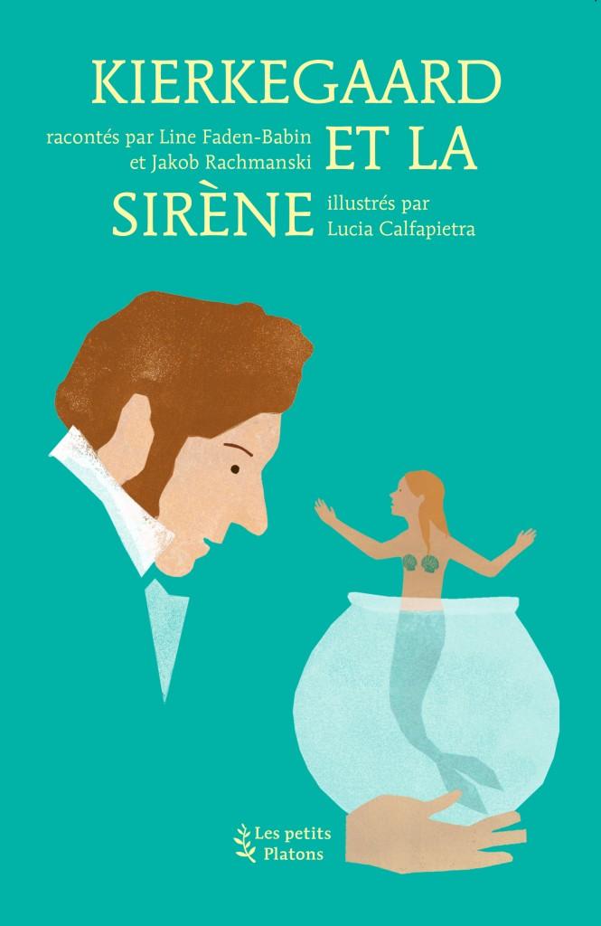 « Kierkegaard et la sirène » aux éditions Les petits Platons