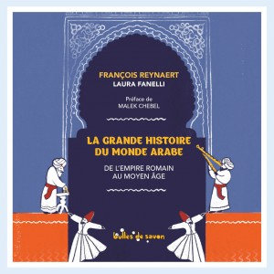 La-grande-histoire-du-monde-arabe-Une1