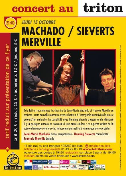 Jean-Marie Machado Henning Sieverts et François Merville au Triton à 21h00