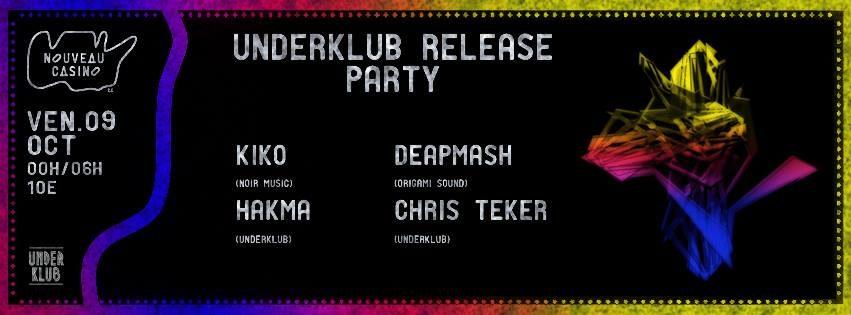 Underklub Release Party W/ Kiko, Deapmash, Hakma & Chris Teker.
