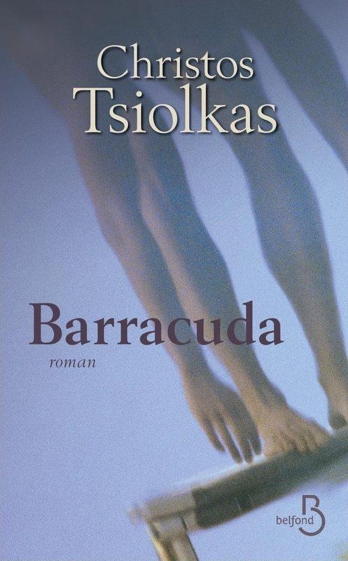 «Barracuda» de Christos Tsiolkas chez Belfond, un touchant roman de rédemption