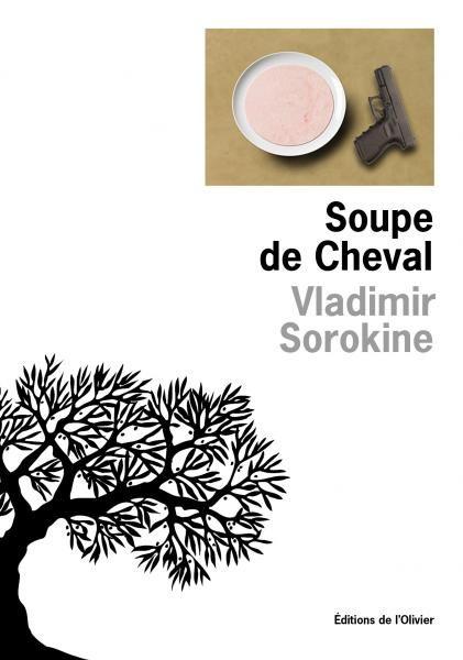 «Soupe de Cheval» de Vladimir Sorokine : une fable cruelle