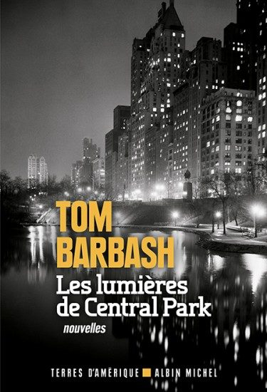 « Les lumières de Central Park » : poignantes nouvelles de Tom Barbash