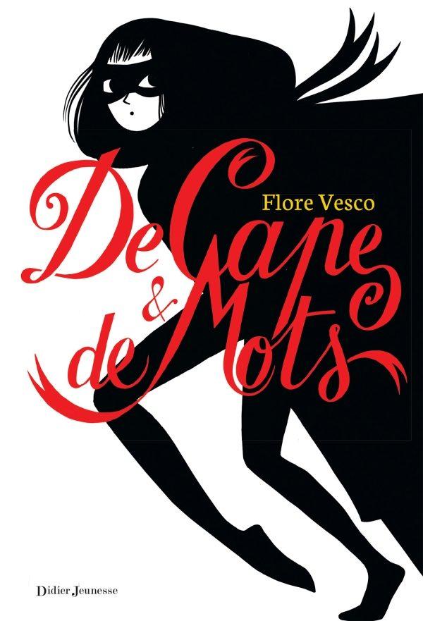 « De Cape et de mots » de Flore Vesco, des mots rares et précieux…