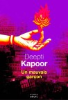Deepti Kapoor - Un mauvais garçon