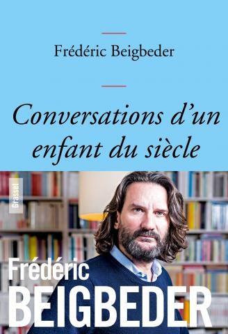 « Conversations d'un enfant du siècle » : Frédéric Beigbeder, le factotum des lettres françaises