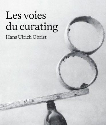«Les voies du curating» : Hans Ulrich Obrist livre une réflexion autobiographique sur son art