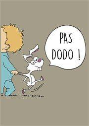 Pas dodo!