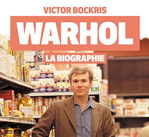 La biographie très documentée de Andy Warhol par Victor Bockris