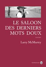 « Le Saloon des derniers mots doux » de Larry McMurtry, quand les mythes s'effondrent…